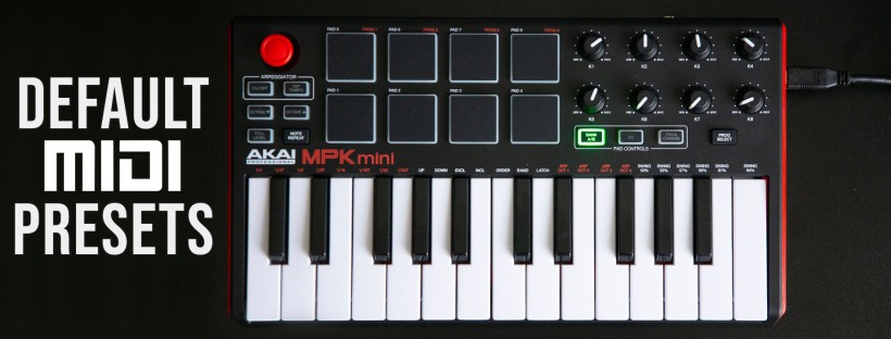 AKAI MPK Mini MkII Factory Default Presets – Grow This…